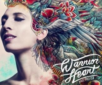 """Escucha el nuevo disco de Yael Meyer, """"Warrior Heart"""", en Deezer"""