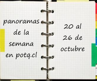 AGENDA: Panoramas del 20 al 26 de octubre
