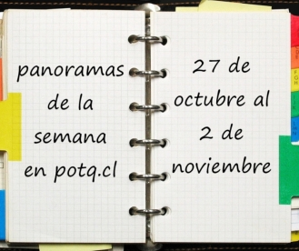 AGENDA: Panoramas del 27 de octubre al 2 de noviembre