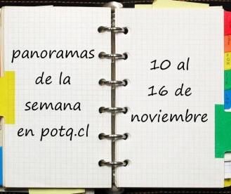 AGENDA: Panoramas del 10 al 16 de noviembre